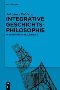 Cover Integrative Geschichtsphilosophie in Zeiten der Globalisierung