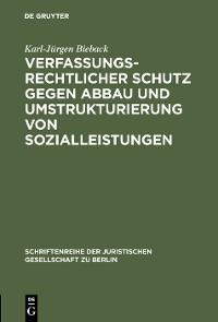 Cover Verfassungsrechtlicher Schutz gegen Abbau und Umstrukturierung von Sozialleistungen