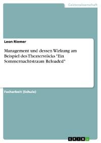 """Cover Management und dessen Wirkung am Beispiel des Theaterstücks """"Ein Sommernachtstraum Reloaded"""""""