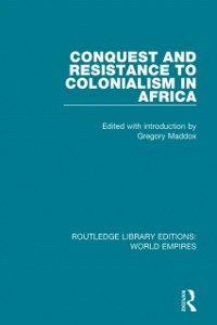 Cover Conquest and Resistance to Colonialism in Africa