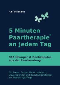 Cover 5 Minuten Paartherapie an jedem Tag - 365 Übungen und Denkimpulse aus der Paarberatung