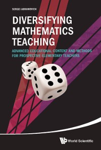 Cover Diversifying Mathematics Teaching: Advanced Educational Content And Methods For Prospective Elementary Teachers