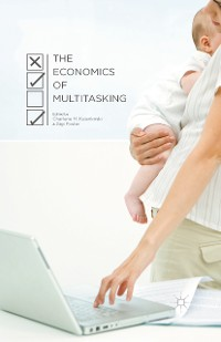 Cover The Economics of Multitasking