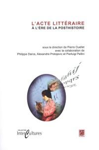 Cover L'acte litteraire a l'ere de la posthistoire