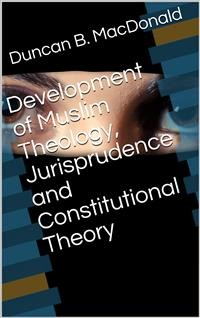 Cover Development of Muslim Theology, Jurisprudence and Constitutional Theory