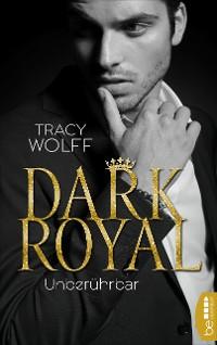 Cover Dark Royal - Unberührbar
