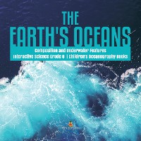 Cover The Earth's Oceans | Composition and Underwater Features | Interactive Science Grade 8 | Children's Oceanography Books