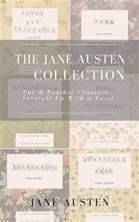 Cover The Jane Austen Collection (Annotated): A Tar & Feather Classic: Straight Up With a Twist