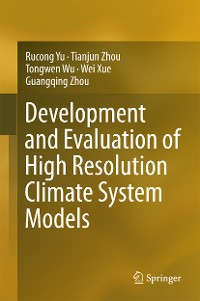 Cover Development and Evaluation of High Resolution Climate System Models