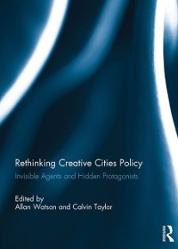 Cover Rethinking Creative Cities Policy