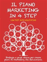Cover IL PIANO MARKETING IN 4 STEP. Strategie e passi chiave per creare piani di marketing che funzionano.
