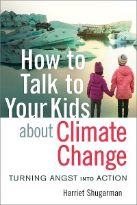 Cover How to Talk to Your Kids About Climate Change
