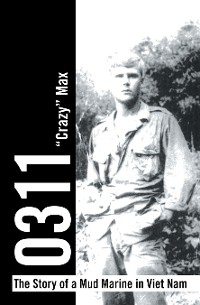 Cover 0311 - the Story of a Mud Marine in Viet Nam