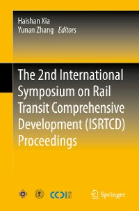 Cover The 2nd International Symposium on Rail Transit Comprehensive Development (ISRTCD) Proceedings