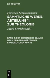 Cover Der christliche Glaube nach den Grundsäzen der evangelischen Kirche