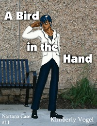 Cover A Bird In the Hand: A Project Nartana Case #11