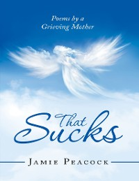 Cover That Sucks: Poems By a Grieving Mother