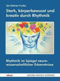 Cover Stark, körperbewusst und kreativ durch Rhythmik