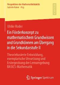 Cover Ein Förderkonzept zu mathematischem Grundwissen und Grundkönnen am Übergang in die Sekundarstufe II