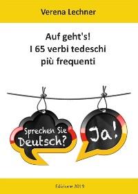 Cover Auf geht's! I 65 verbi tedeschi più frequenti