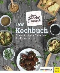 Cover Dreiländerschmeck - Das Kochbuch