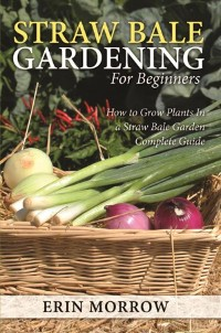 Cover Straw Bale Gardening For Beginners
