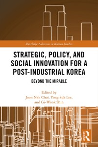 Cover Strategic, Policy and Social Innovation for a Post-Industrial Korea
