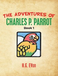 Cover The Adventures of Charles P. Parrot