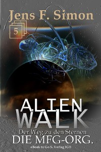 Cover Die MfG-Org. (ALienWalk 5)
