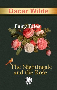 Cover The Nightingale And The Rose Fairy Tales