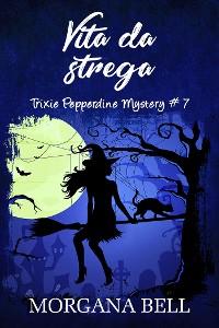 Cover Vita da strega (Trixie Pepperdine Mystery, #7)