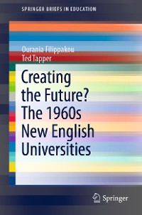 Cover Creating the Future? The 1960s New English Universities