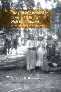 Cover The Gift of Knowledge / Ttnuwit Atawish Nch'inch'imamí