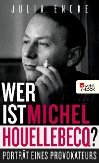 Cover Wer ist Michel Houellebecq?
