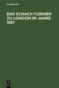 Cover Das Schach-Turnier zu London im Jahre 1851