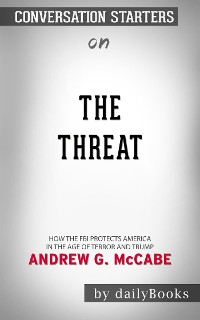 Cover The Threat: How the FBI Protects America in the Age of Terror and Trump by Andrew G. McCabe  | Conversation Starters