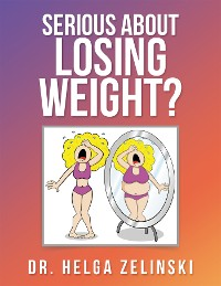 Cover Serious About Losing Weight?