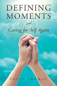 Cover Defining Moments and Caring for Self Again