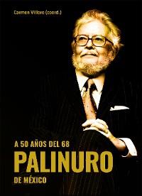 Cover A 50 años del 68. Palinuro de México