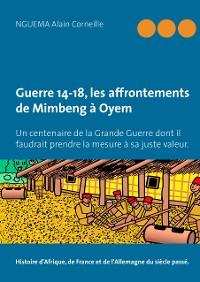 Cover Guerre 14-18, les affrontements de Mimbeng à Oyem
