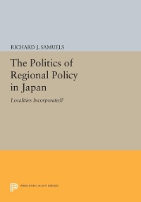 Cover The Politics of Regional Policy in Japan
