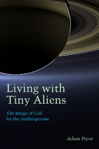 Cover Living with Tiny Aliens