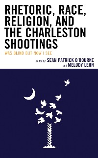 Cover Rhetoric, Race, Religion, and the Charleston Shootings