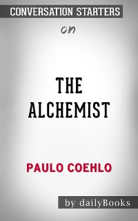 Cover The Alchemist: by Paulo Coelho  | Conversation Starters