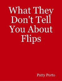 Cover What They Don't Tell You About Flips