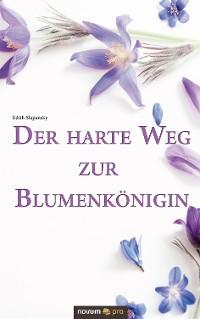 Cover Der harte Weg zur Blumenkönigin