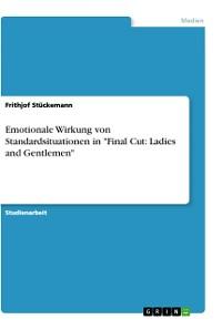 "Cover Emotionale Wirkung von Standardsituationen in ""Final Cut: Ladies and Gentlemen"""