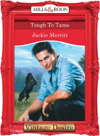 Cover Tough To Tame (Mills & Boon Desire) (Man of the Month, Book 66)