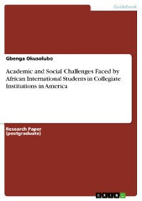 Cover Academic and Social Challenges Faced by African International Students in Collegiate Institutions in America