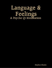 Cover Language & Feelings: A Psyche Qi Meditation